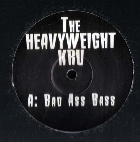 "The Heavyweight Kru ‎– Bad Ass Bass 12"" PROMO ‎– BAD-1"
