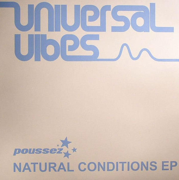 "Poussez ‎– Natural Conditions 12"" Universal Vibes ‎– UV008"