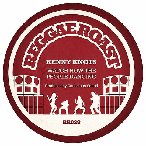 "Kenny Knots ‎– Watch How The People Dancing 7"" Reggae Roast ‎– RR023"