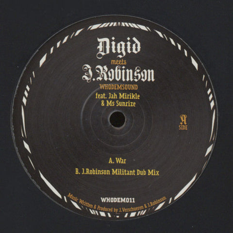 "Digid Meets J. Robinson, Jah Mirikle & Ms Sunrize ‎– War 10"" WhoDemSound ‎– WHODEM011"
