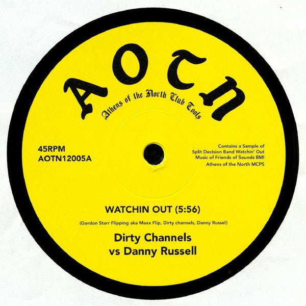 Dirty Channels vs Danny Russell ‎– Watchin Out - Athens Of The North ‎– AOTN 12005