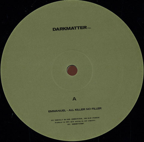 "Emmanuel - All Killer No Filler 12"" Darkmatter Inc ‎– DRKMNT001"