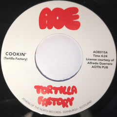 "Tortilla Factory ‎– Cookin' 7"" AOE ‎– AOE015"