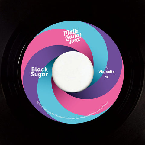 Black Sugar ‎– Viajecito / Too Late - Matasuna Rec. ‎– MSR009