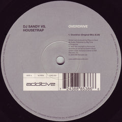 DJ Sandy vs Housetrap ‎– Overdrive - Additive ‎– 12AD 053