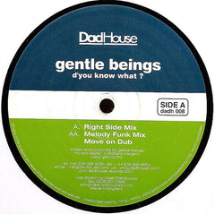 "Gentle Beings - D'You Know What? 12"" Dadhouse dadh 008"