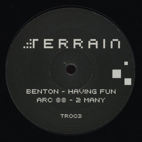 "Benton / Arc 88 ‎– Having Fun / 2 Many 12"" Terrain Records ‎– TR003"