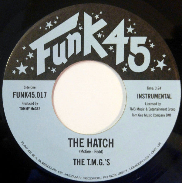 "The T.M.G.'S - The Hatch / Agravation 7"" Funk45 ‎– FUNK45017"
