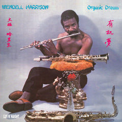 "Wendell Harrison ‎– Organic Dream 12"" Luv N' Haight ‎– LHLP067"