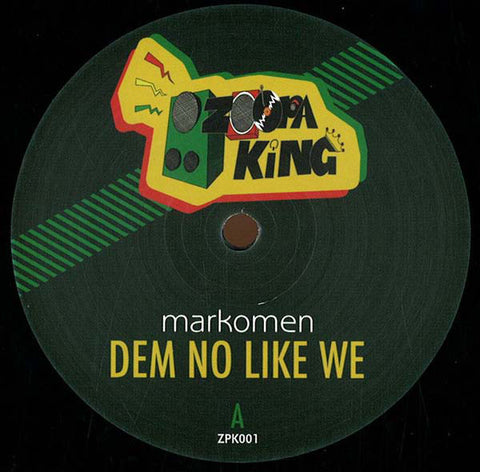 "Markomen ‎– Dem No Like We 12"" Zoopa King ‎– ZPK001"