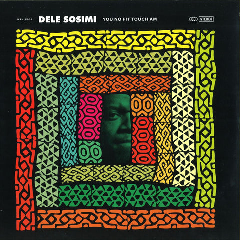 "Dele Sosimi ‎– You No Fit Touch Am 12"" Wah Wah 45s ‎– WAHLP005"