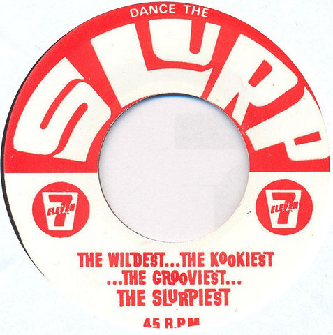"7-Eleven ‎– Dance The Slurp 7"" PROMO‎ – SLURP 001"