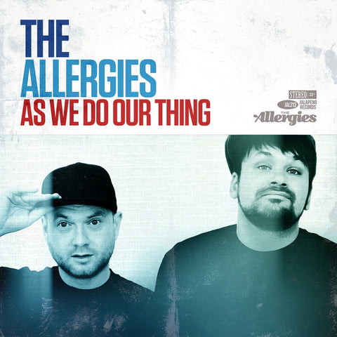 The Allergies ‎– As We Do Our Thing - Jalapeno Records ‎– JAL 213V