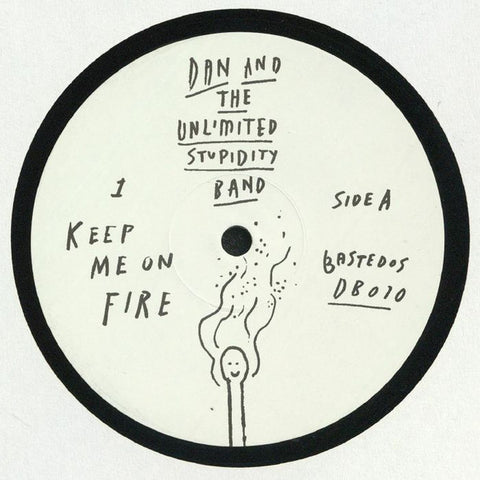Dan And The Unlimited Stupidity Band ‎– Keep Me On Fire - Bastedos ‎– DB010