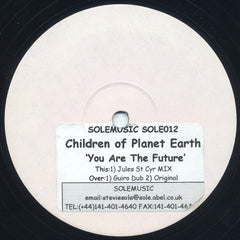 "Children Of Planet Earth - You Are The Future 12"" White Label Sole Music SOLE012"