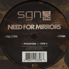 "Need For Mirrors - Pitchfork / Type 4 12"" SGN:LTD SGN:LTD024"