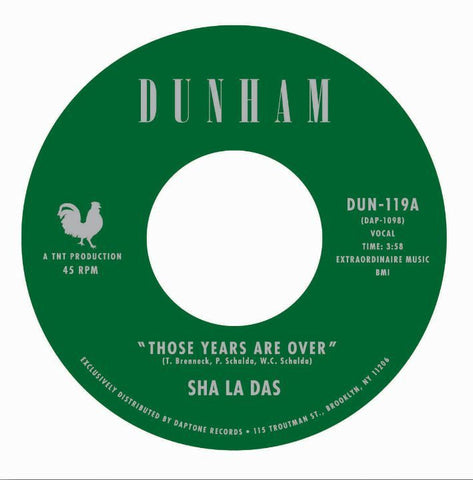 "Sha La Das - Those Years Are Over 7"" Dunham ‎– DUN-119"