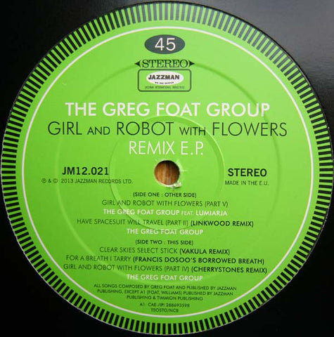 The Greg Foat Group ‎– Girl And Robot With Flowers Remix EP - Jazzman ‎– JM12.021