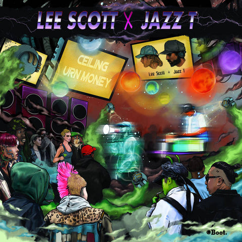 Lee Scott X Jazz T ‎– Ceiling / Urn Money - Boot ‎– BEP014