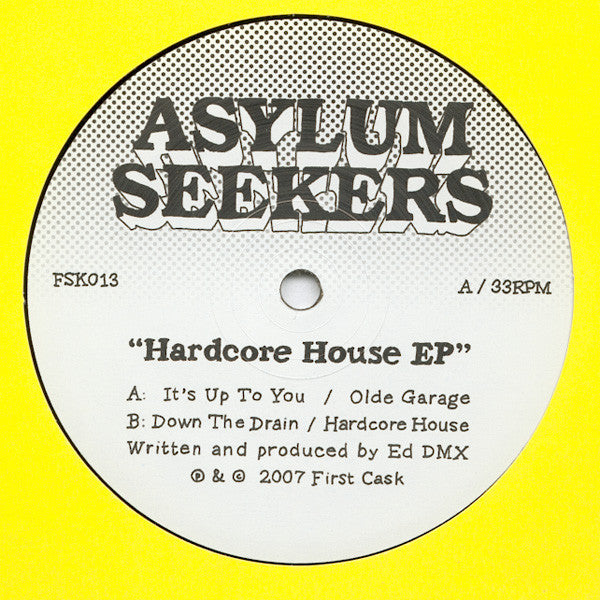 Asylum Seekers - Hardcore House EP - Firstcask Records ‎– FSK013