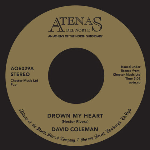 David Coleman - Drown My Heart / My Foolish Heart - Atenas Del Norte ‎– AOE 029