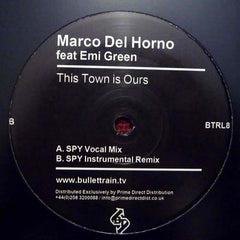 "Marco Del Horno Feat. Emi Green - This Town Is Ours 12"" Bullet Train Records BTRL 8"
