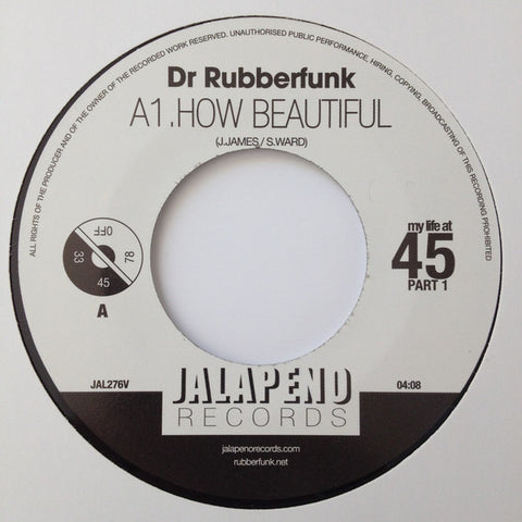 Dr Rubberfunk - My Life At 45 Part 1 - Jalapeno Records ‎– JAL276V
