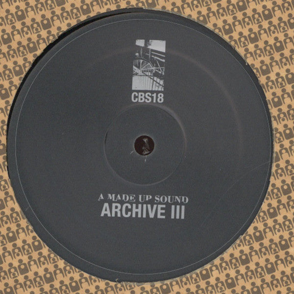 "A Made Up Sound ‎– Archive III 12"" Clone Basement Series ‎– CBS 018"