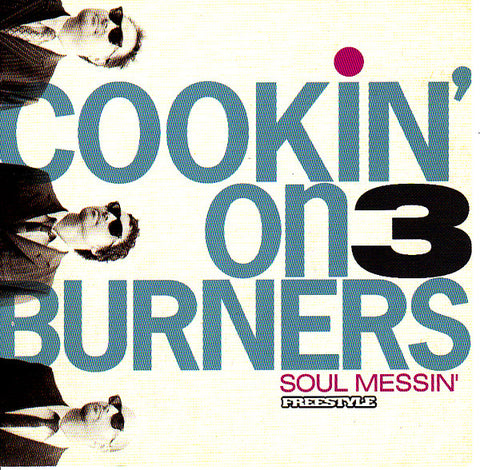 Cookin' On 3 Burners ‎– Soul Messin' (CD) Freestyle Records ‎– FSR-CD055