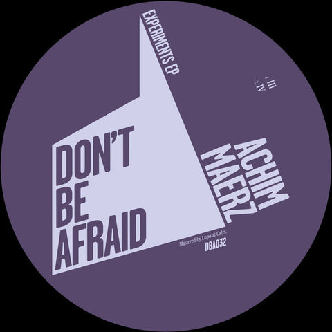 Achim Maerz ‎– Experiments - Don't Be Afraid ‎– DBA032