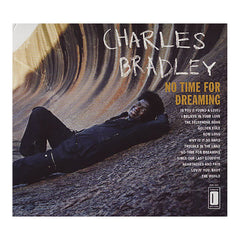 Charles Bradley Featuring The Sounds Of Menahan Street Band ‎– No Time For Dreaming (CD) Dunham ‎– DUN-1001
