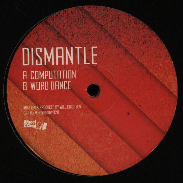 "Dismantle - Computation 12"" Wheel & Deal Records WHEELYDEALY020"