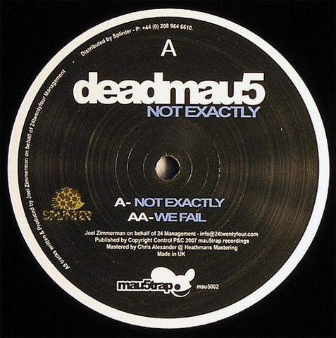 "Deadmau5 ‎– Not Exactly / We Fail 12"" Mau5trap Recordings ‎– mau5002"