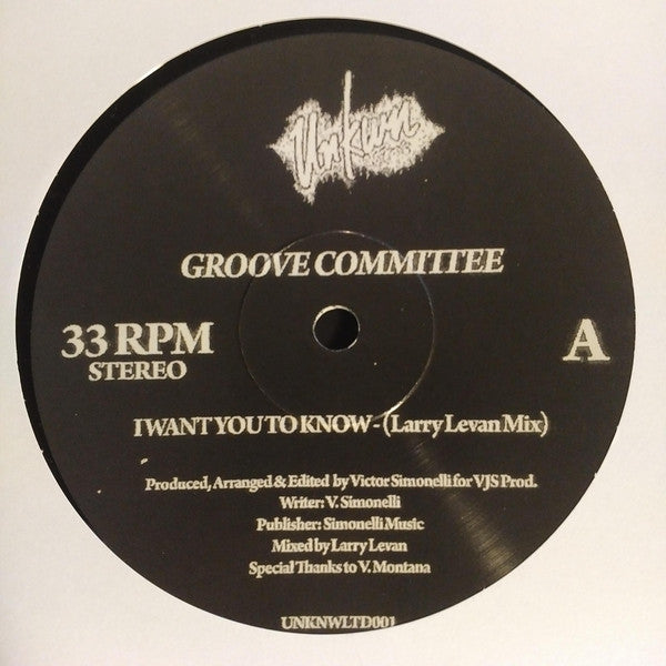 Groove Committee ‎– I Want You To Know - Unkwn ‎– UNKNWLTD001