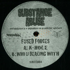 "Fused Forces ‎– K-Hole / Who U Dealing With 12"" Substance Abuse ‎– SUBSTA004"