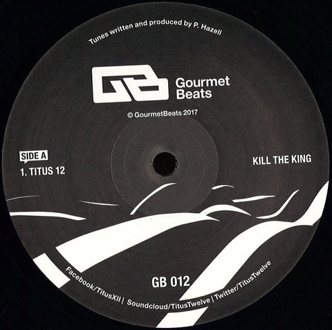 "Titus 12 ‎– Kill The King / Drifter Dub / Happy Friday 12"" Gourmet Beats ‎– GB012"