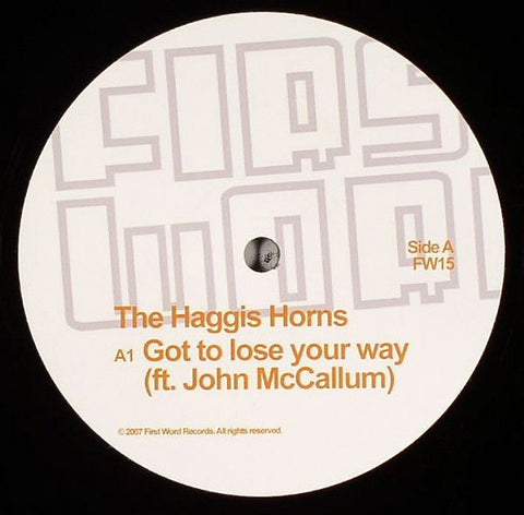 "The Haggis Horns - Got To Lose Your Way 12"" First Word Records FW15"