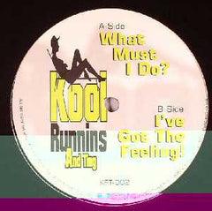 Kool Runnins And Ting ‎– What Must I Do / I've Got The Feeling - Kool Runnins And Ting ‎– KRT-002