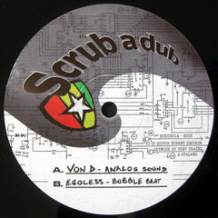 "Von D / Egoless ‎– Analog Sound / Bubble Beat 12"" Scrub A Dub ‎– SCRUB014"