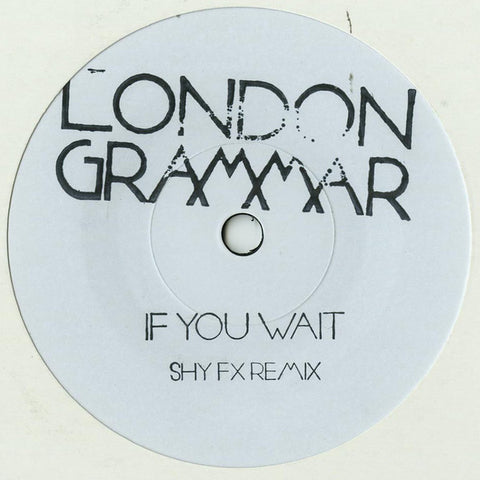 "London Grammar ‎– If You Wait (Shy FX Remix) 7"" Metal & Dust Recordings ‎– MAD009T2"