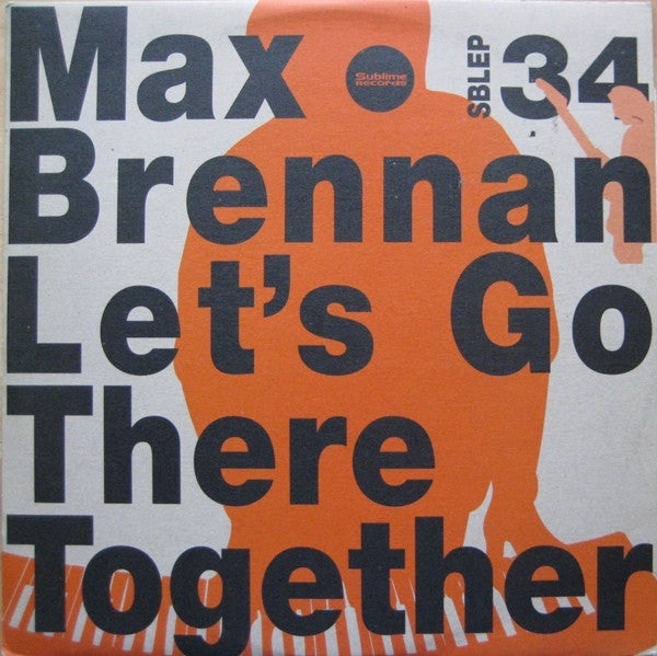 "Max Brennan - Let's Go There Together 12"" Sublime Records SBLEP34"
