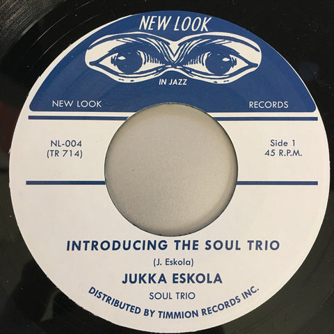Jukka Eskola Soul Trio ‎– Introducing The Soul Trio - New Look ‎– NL-004 TR714