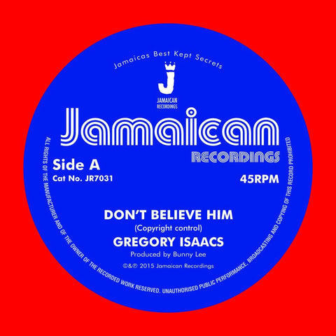 "Gregory Isaacs ‎– Don't Believe Him 7"" Jamaican Recordings ‎– JR7031"