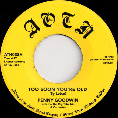 Penny Goodwin With The Ray Tabs Trio & Orchestra - Too Soon You're Old - Athens Of The North ‎– ATH038