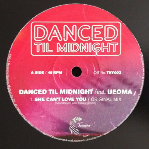 "Danced Til Midnight, Ijeoma ‎– She Can't Love You 12"" Thylacine Sounds ‎– THY003"