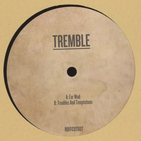 "Tremble - Far Wud / Troubles And Temptations 10"" Ruffcut ‎– RUFFCUT007"