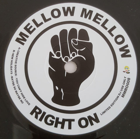 Creative Source ‎– You Can't Hide Love - REPRESS - Mellow Mellow Right On ‎– MMRO008