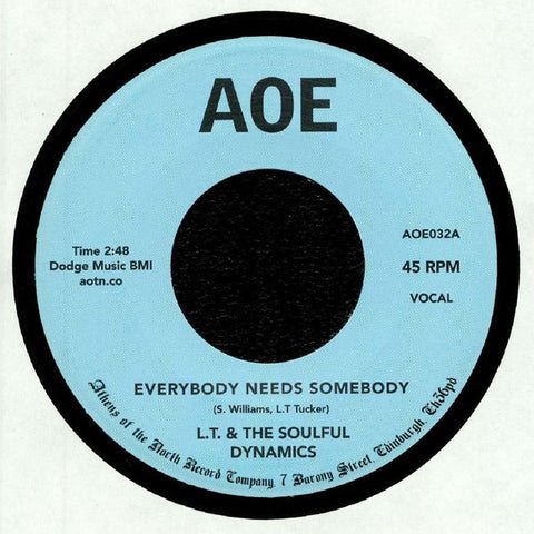 LT And The Soulful Dynamics - Everybody Needs Somebody - AOE ‎– AOE032