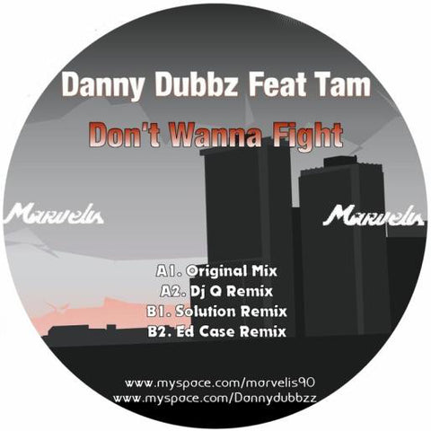 Danny Dubbz, Tam ‎– Don't Wanna Fight - Marvelis Records ‎– M 011