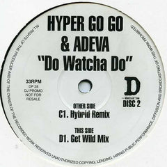 "Hyper Go Go & Adeva ‎– Do Watcha Do 2x12"" Distinct'ive Records ‎– DP 28"